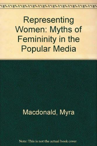 9780340632215: Representing Women: Myths of Femininity in the Popular Media