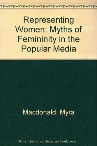 9780340632215: Representing Women: Myths of Femininity in the Popular Media