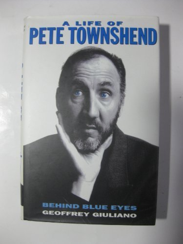 9780340632666: Behind Blue Eyes: the Life of Pete Townshed