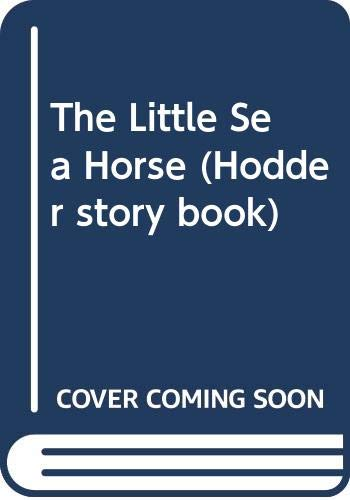 9780340634608: The Little Sea Horse (Hodder story book)