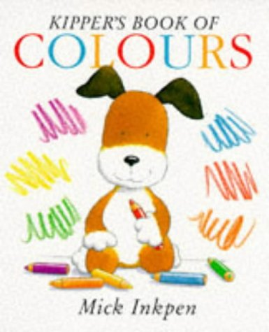 9780340634806: First Kipper: Kipper's Book of Colours