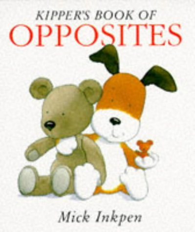 9780340634837: Kipper's Book of Opposites (Kipper)