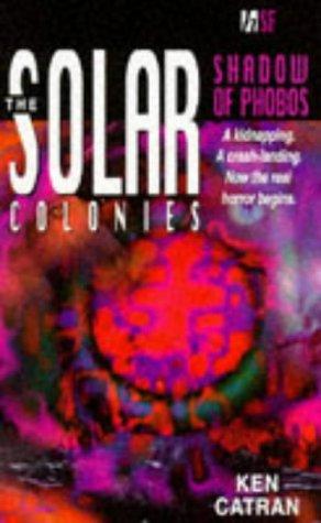 Solar Colonies: Shadow of Phobos (The Solar Colonies) (9780340634868) by Catran, Ken