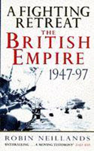 9780340635216: A Fighting Retreat: The British Empire 1947-1997