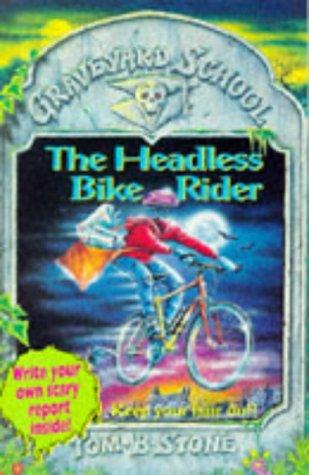 9780340636947: Headless Bike Rider (Graveyard School)