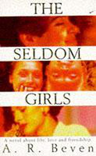 The Seldom Girls: Beven, A.R.