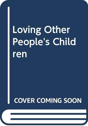 9780340641804: LOVING OTHER PEOPLE'S CHILDREN