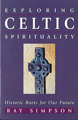 9780340642030: Exploring Celtic Spirituality: Historic Roots for Our Future