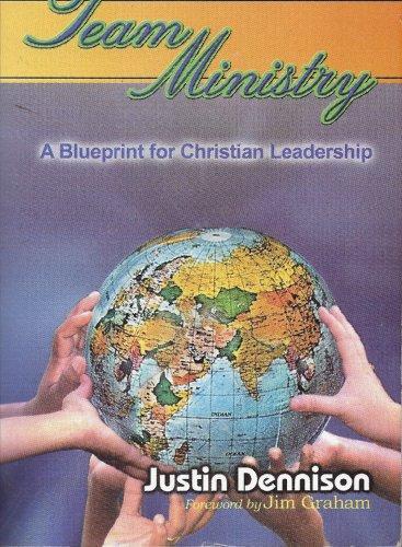 Team Ministry: Blueprint for Christian Leadership (Christian Ministry): Justin Dennison