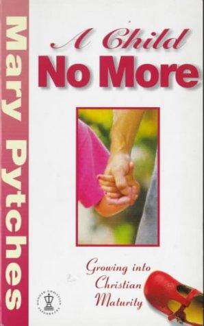 9780340642870: Child No More (Hodder Christian paperbacks)