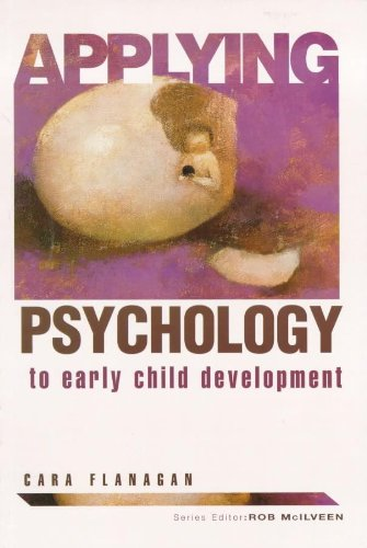9780340643921: Applying Psychology To Early Child Development