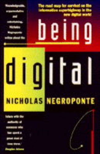 a research on the book being digital by nicolas negroponte A 2011 ibm/mit study concluded that there was a widening divide between   lab founder nicholas negroponte's 1995 book being digital which explored the .