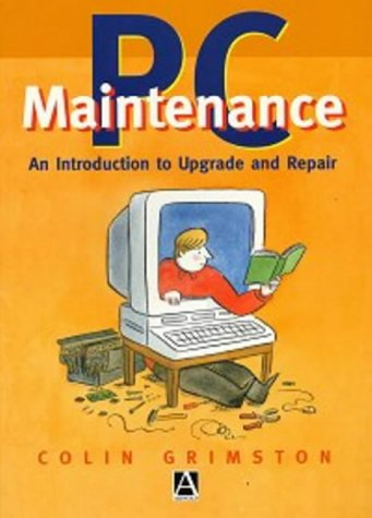9780340645451: PC Maintenance: An Introduction to Upgrading and Repair: An Introduction to Upgrade and Repair: A Guide to Upgrading and Repair