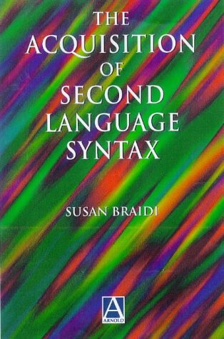 9780340645925: Acquisition of Second Language Syntax