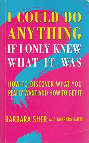 9780340646953: I Could Do Anything, If I Only Knew What it Was: How to Discover What You Really Want and How to Get it