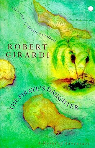 9780340647011: The Pirate's Daughter: a Novel of Adventure