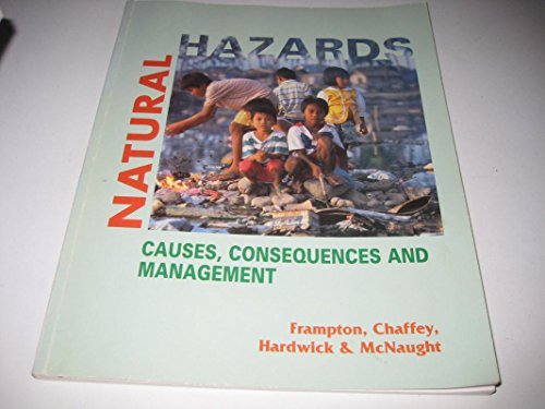 Natural Hazards: Causes, Consequences and Management (0340647507) by Frampton, Steve; etc.; Chaffey, John; Hardwick, John; McNaught, Alistair