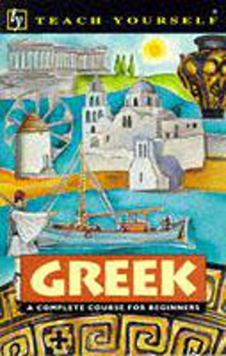 9780340647837: Teach Yourself Greek: Book/Cassette Pack: A Complete Course for Beginners (Tyl)