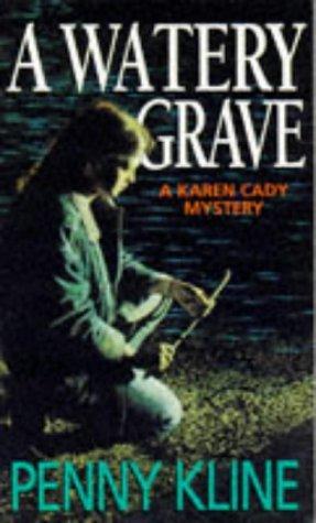 A Watery Grave (A Karen Cady Mystery): Kline, Penny