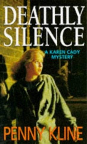 Deathly Silence (A Karen Cady mystery): Kline, Penny