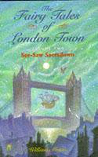 The Fairy Tales of London Town Volume Two (Vol 2) See-Saw Sacradown