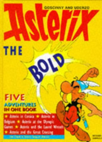 "9780340648797: Asterix the Bold: "" Asterix at the Olympic Games "" , "" Asterix and the Laurel Wreath "" , "" Asterix and the Great Crossing "" , "" Asterix in Corsica "" , "" Asterix in Belgium """