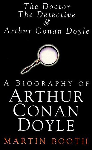 9780340648988: Doctor, the Detective and Arthur Conan Doyle: A Biography