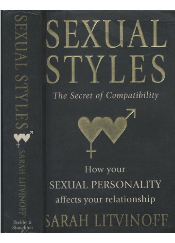 9780340649046: Sexual Styles: The Secret of Compatibility - How Your Sexual Personality Affects Your Relationship