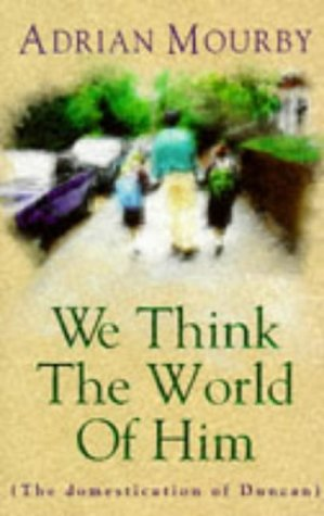 9780340649206: We Think The World Of Him