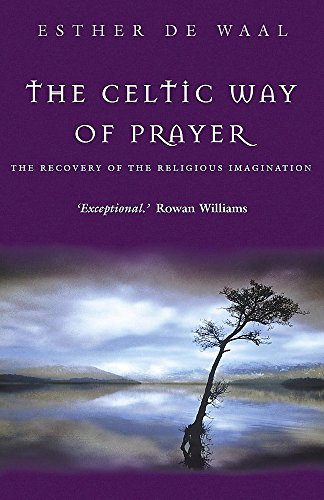 9780340651667: The Celtic Way of Prayer: The Recovery of the Religious Imagination
