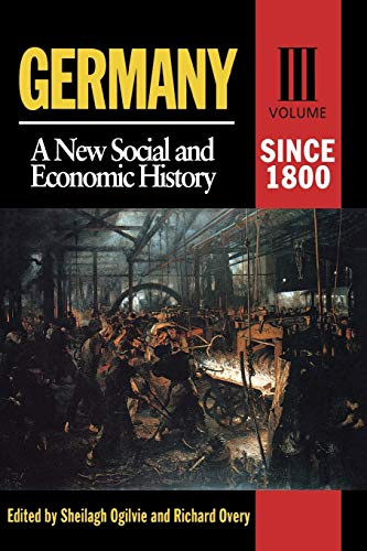 Germany Since 1800: A New Social And Economic History (Arnold Publication): Sheilagh Ogilvie
