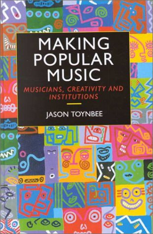 9780340652244: Making Popular Music: Musicians, Creativity and Institutions