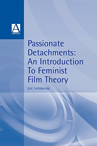 9780340652251: Passionate Detachments: An Introduction to Feminist Film Theory