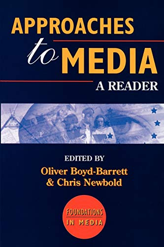 Approaches to Media: A Reader (Foundations in: Bloomsbury Academic