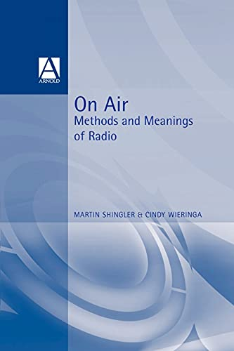 9780340652312: On Air: Methods and Meanings of Radio