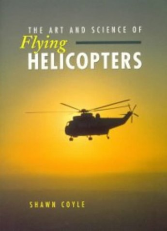 9780340652497: The Art and Science of Flying Helicopters: Elementary and Advanced