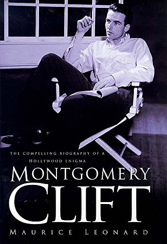 Montgomery Clift: The Revealing Biography of a: Leonard, Maurice