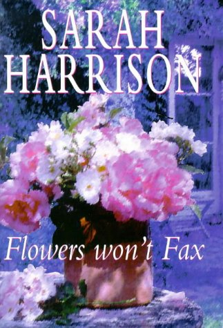 9780340653883: Flowers Won't Fax