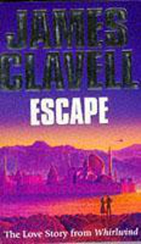 Escape: The Love Story from Whirlwind: James Clavell