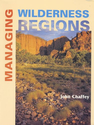 Managing Wilderness Regions (0340655585) by Chaffey, John