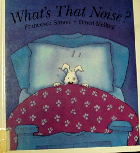 What's That Noise: Simon, Francesca, Melling, David