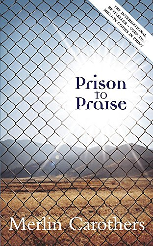 Prison to Praise (0340656271) by Merlin Carothers