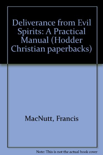 9780340656570: Deliverance from Evil Spirits: A Practical Manual (Hodder Christian paperbacks)