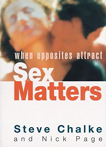 Sex Matters: When Opposites Attract (9780340656617) by Steve Chalke; Nick Page