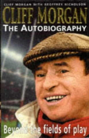 Cliff Morgan: The Autobiography - Beyond the Fields of Play [SIGNED 1st Ed.]: Morgan, Cliff