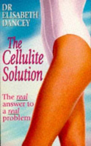 The Cellulite Solution: ELISABETH DANCEY