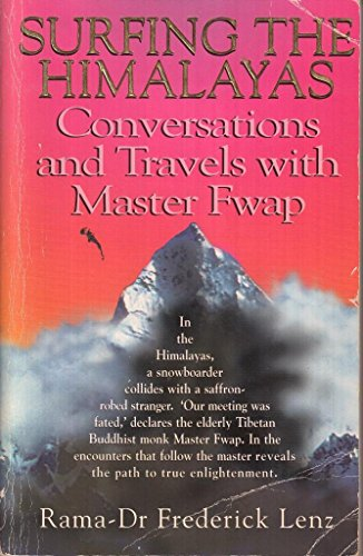 Stock image for SURFING THE HIMALAYAS: CONVERSATIONS AND TRAVELS WITH MASTER FWAP for sale by Wonder Book