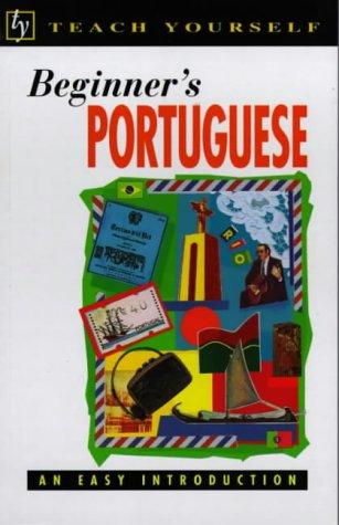 9780340658604: Beginner's Portuguese (Teach Yourself: Beginner's)