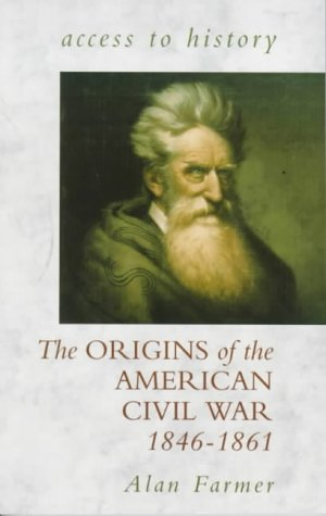 The Origins of the American Civil War: Alan Farmer