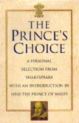 9780340660393: The Prince's Choice: A Personal Selection from Shakespeare by the Prince of Wales